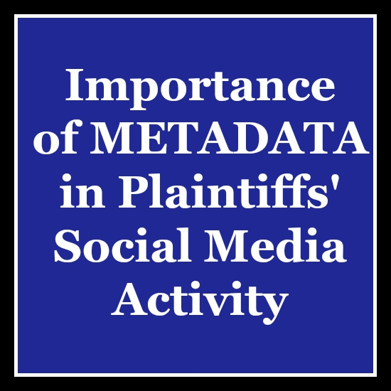Importance of Metadata in Researching Plaintiff Social Media as Evidence | socialmediainvestigation.com
